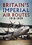 img - for Britain's Imperial Air Routes 1918-1939: Architecture, Landscape and the Arts book / textbook / text book