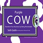 Purple Cow: Transform Your Business by Being Remarkable | [Seth Godin]