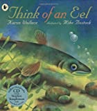 Think of an Eel (Nature Storybooks) Book and CD set Karen Wallace