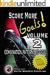 Score More Goals! Volume 2 - Combinat...