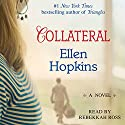 Collateral Audiobook by Ellen Hopkins Narrated by Rebekkah Ross