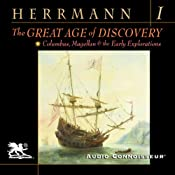 The Great Age of Discovery, Volume 1: Columbus, Magellan, and the Early Explorations Audiobook