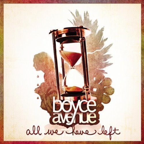 Boyce Avenue - All We Have Left - Zortam Music