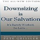 Downsizing Is Our Salvation: It's Rarely Worked, so Let's (Bigshots' Bull) (       ungekürzt) von Pete Geissler Gesprochen von: Ellery Truesdell