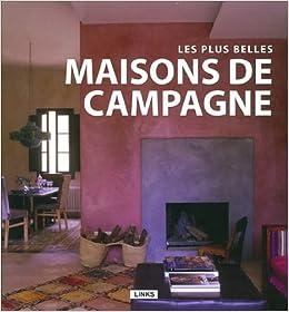 Les plus belles maisons de campagne 9788415123118 books - Les plus belles architectures de maisons ...