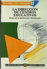 La Direccion de centros educativos: Informe sobre la situacion actual