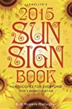 Llewellyns 2015 Sun Sign Book: Horoscopes for Everyone! (Llewellyns Sun Sign Book)