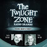 Young Man's Fancy: The Twilight Zone Radio Dramas | Richard Matheson