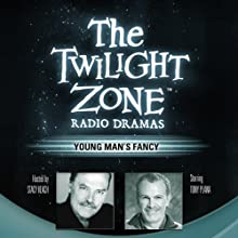 Young Man's Fancy: The Twilight Zone Radio Dramas Radio/TV Program Auteur(s) : Richard Matheson Narrateur(s) : Stacy Keach,  various performers
