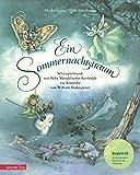 Ein Sommernachtstraum (mit CD): Schauspielmusik von Felix Mendelssohn Bartholdy zur Komödie von William Shakespeare (Musikalisches Bilderbuch mit CD)