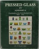 img - for Pressed Glass in America: Encyclopedia of the First Hundred Years, 1825-1925 book / textbook / text book