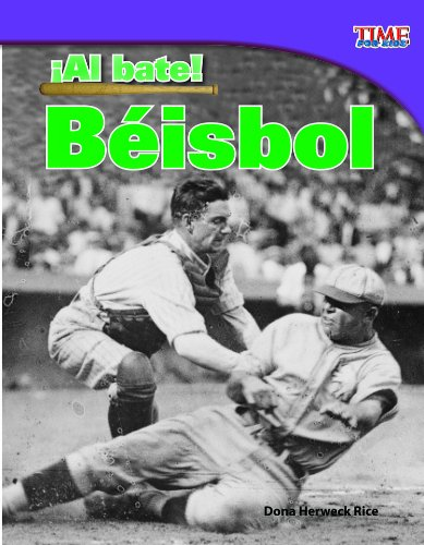 Al bate! Historia del b isbol (Batter Up!: History of Baseball) (Time for Kids Nonfiction Readers) (Spanish Edition)