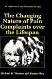 img - for The Changing Nature of Pain Complaints over the Lifespan (The Springer Series in Adult Development and Aging) book / textbook / text book