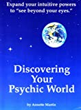 Discovering Your Psychic World