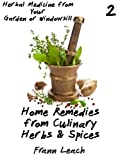 img - for Home Remedies from Culinary Herbs and Spices (Herbal Medicine from Your Garden or Windowsill) book / textbook / text book