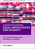 Understanding Equal Opportunities and Diversity: The Social Differentiations and Intersections of Inequality (Understanding Welfare: Social Issues, Policy and Practice Series)