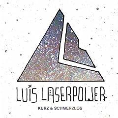Luis Laserpower - Kurz Und Schmerzlos EP