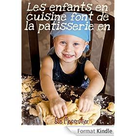 Les enfants en cuisine font de la patisserie en toute cr�ativit� (Just For Kids t. 2)