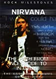 Rock Milestones: Nirvana - The Path From Incesticide to in Utero [DVD] [2006]