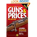The Official Gun Digest Book of Guns & Prices 2013