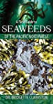 A Field Guide to Seaweeds of the Paci...