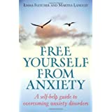 Free Yourself From Anxiety: A self-help guide to overcoming anxiety disordersby Emma Fletcher