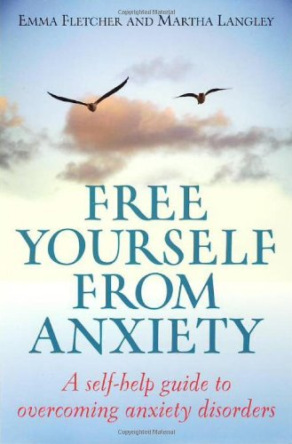 Free Yourself From Anxiety: A self-help guide to overcoming anxiety disorders