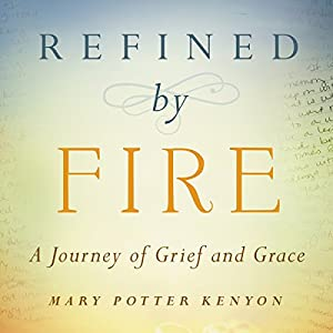 Refined by Fire Audiobook