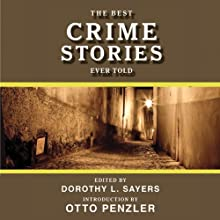 The Best Crime Stories Ever Told (       UNABRIDGED) by Dorothy L. Sayers (editor) Narrated by Robin Bloodworth, Suehyla El Attar