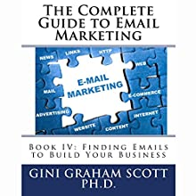Finding Emails to Build Your Business: The Complete Guide to Email Marketing, Book 4 Audiobook by Gini Graham Scott PhD Narrated by Marcus Freeman