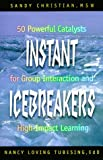 img - for Instant Icebreakers: 50 Powerful Catalysts for Group Interaction and High-Impact Learning book / textbook / text book