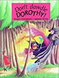 img - for Don't Dawdle Dorothy by Margrit Cruickshank (2000-04-01) book / textbook / text book