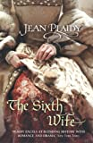 The Sixth Wife (Tudor Saga) (0099493241) by Plaidy, Jean