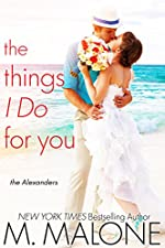 The Things I Do for You: The Alexanders, Book 2 (Contemporary Romance)