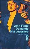 echange, troc John Fante - Demande à la poussière