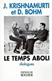 Le Temps aboli: Dialogues (French Edition) (2268006034) by Krishnamurti, Jiddu