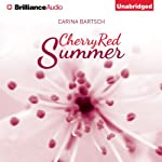 Cherry Red Summer | Carina Bartsch,Erik J. Macki (translator)