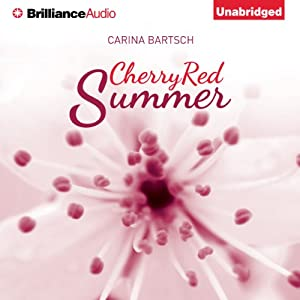 Cherry Red Summer | [Carina Bartsch, Erik J. Macki (translator)]