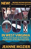 Way Out in West Virginia: A Must Have Guide to the Oddities & Wonders of the Mountain State