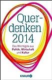 Querdenken 2014: Das Wichtigste aus Politik, Wirtschaft und Kultur