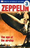 Zeppelin: The Age of the Airship (Dk Readers. Level 3)