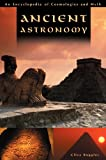 Ancient Astronomy: An Encyclopedia of Cosmologies and Myth