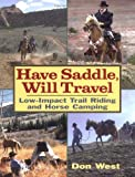 img - for Have Saddle, Will Travel : Low-Impact Trail Riding and Horse Camping book / textbook / text book