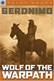 Sterling Point Books: Geronimo: Wolf of the Warpath (1402736126) by Moody, Ralph