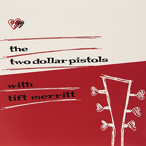 The-Two-Dollar-Pistols-with-Tift-Merritt