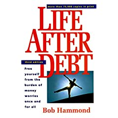 Life After Debt: How to Repair Your Credit and Get Out of Debt Once and for All Bob Hammond