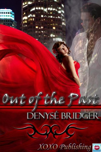 Book: Out Of The Past by Denysé Bridger