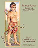 Prince Rama of the Solar Dynasty: Part 1 Prince in Exile, The Journey Begins