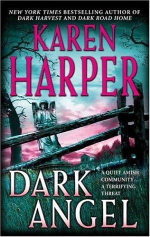 Dark Angel (Maplecreek Amish Trilogy #3), Karen Harper