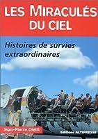 Les Miraculés du ciel : Histoires de survies extraordinaires